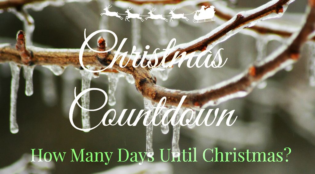 christmas countdown how many days until christmas - How Many Days Are There Until Christmas